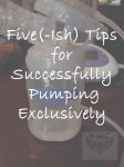 Five Ish Tips For Pumping
